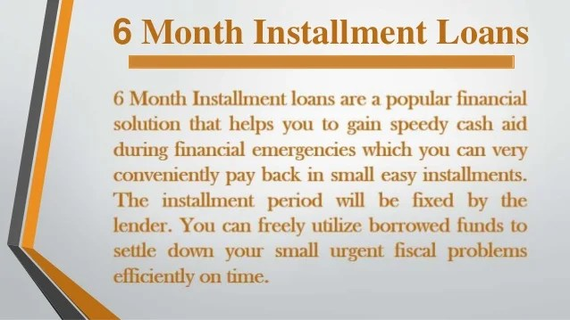 6 Month Installment Loans- Procure Fast and Easy Cash in the Same Day…
