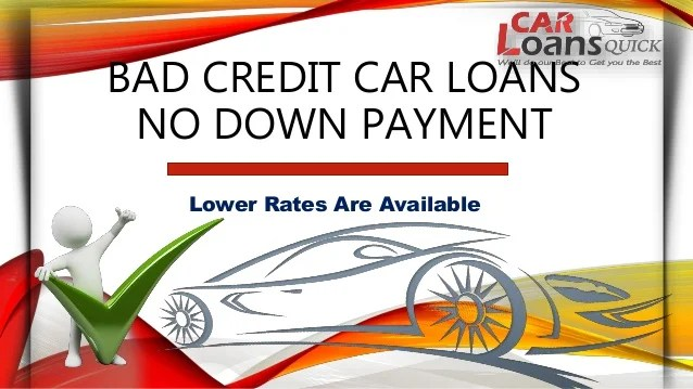 No Down Payment Bad Credit Car Loans - Locate the Best Auto Loan Rate…