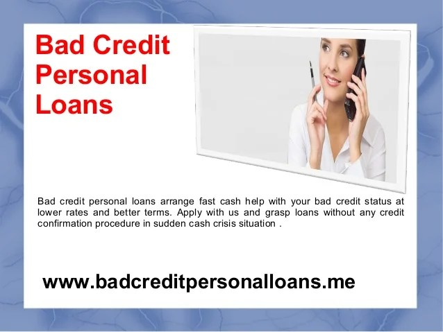 Bad Credit Personal Loans Convenient Financial Aid For Needy People