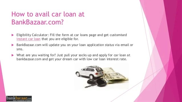 Car loan and eligibility | How to Avail Car Loan Online