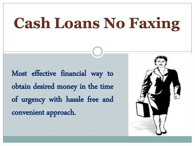 Cash Loans No Faxing- Sufficient Funds To Tackle Your Unforeseen Fisc…