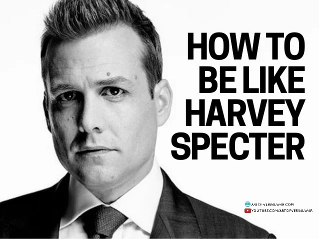 Harvey Specter - How To Be Like Harvey Specter