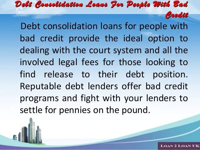 Get debt consolidation loans with bad credit