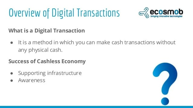 Go cashless with digital transactions