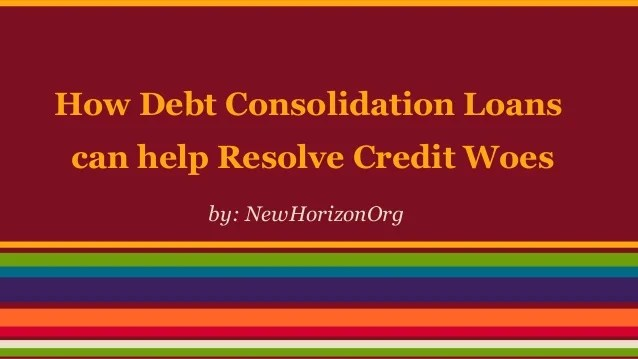 How Debt Consolidation Loans Can Help Resolve Credit Woes