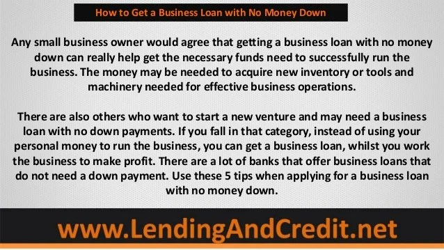 5 Tips to Getting a Business Loan With No Money Down