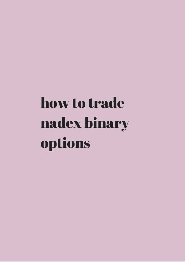 How to trade nadex binary options review