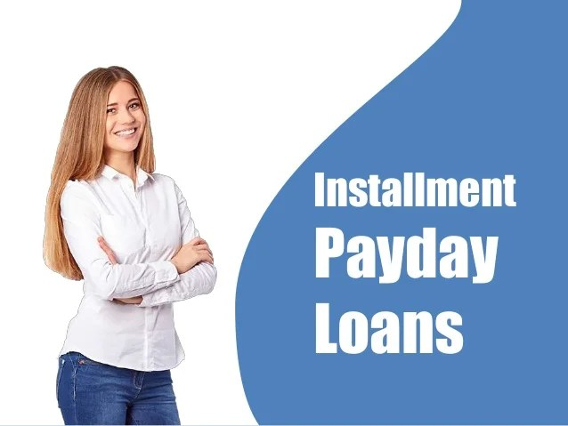 Installment Payday Loans With Easy Online Application Same Day