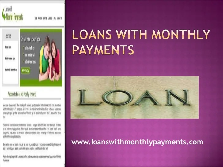 Loans With Monthly Payments- Payday Loans- Low Monthly Payment Loans