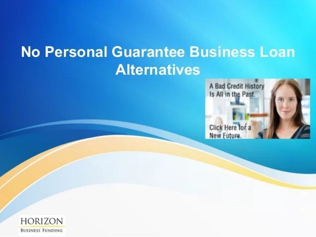 No personal guarantee business loan alternatives