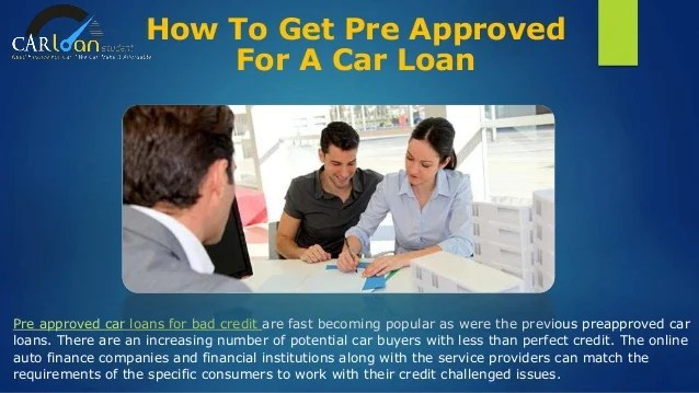 Pre Approved Car Loan With Bad Credit - Get Pre Approved For A Car Lo…