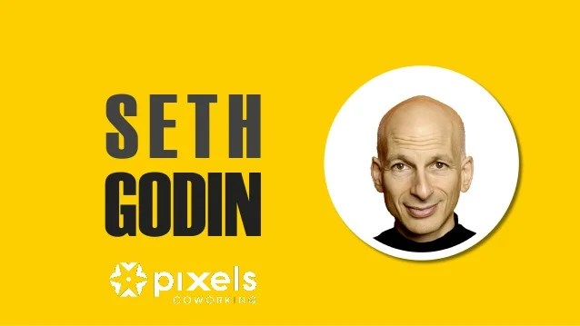 PixelsTalks - How to get your ideas to spread by Seth Godin