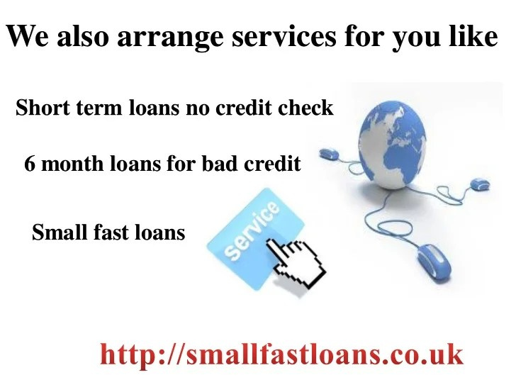 Small Fast Loans- 6 Month Loans For Bad Credit- Short Term Loans No C…