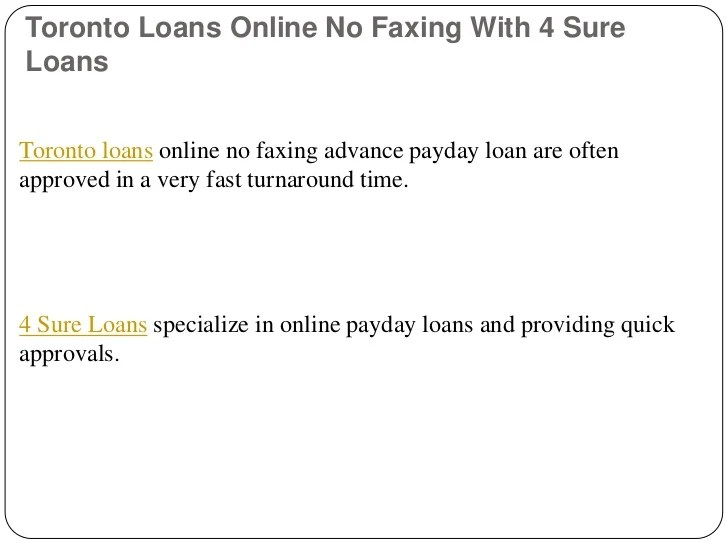 Toronto loans online no faxing with 4 sure loans