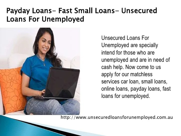Payday Loans- Fast Small Loans- Unsecured Loans For Unemployed