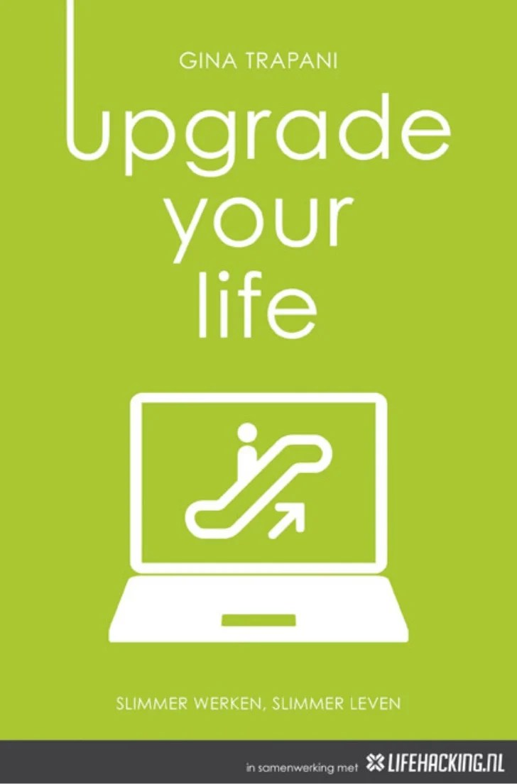 Upgrade your-life-life-hacking-tools-gina-trapani-dutch