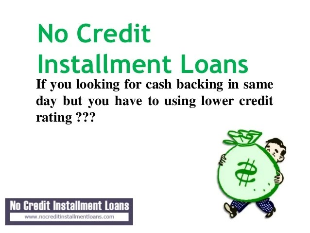 Installment Payday Loans No Credit Check - Easy To Meet With Your Unf…