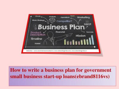 PPT - How to write a business plan for government small business start-up loans(ebrand8116vs ...