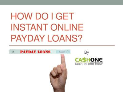 PPT - How Do I Get Instant Online Payday Loans PowerPoint Presentation - ID:7284595