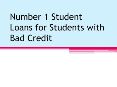 PPT - Number 1 Student Loans For Students With Bad Credit PowerPoint Presentation - ID:7483830