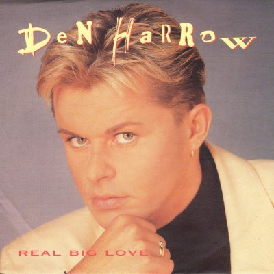 45cat - Den Harrow - Real Big Love / I Need Your Love - Polydor - Germany - 863 844-7