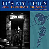 Joe Escobar | It's My Turn | CD Baby Music Store