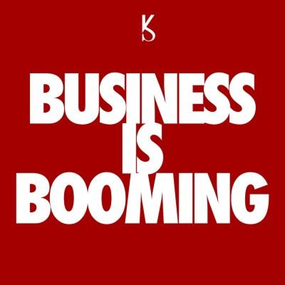 KsFreakWhatElse – Business Is Booming Lyrics | Genius Lyrics