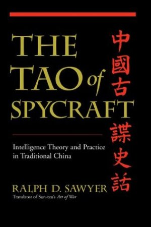 The Tao Of Spycraft Intelligence Theory And Practice In Traditional China