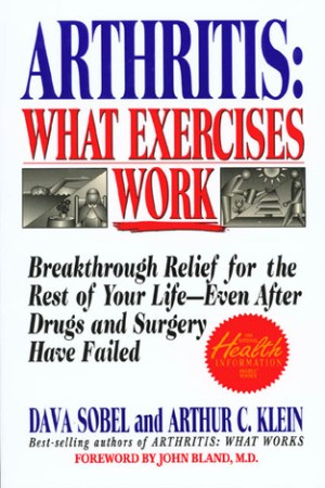 Arthritis What Exercises Work Breakthrough Relief For The Rest Of Your Life Even After Drugs Surgery Have Failed