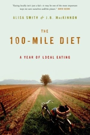The 100-Mile Diet: A Year of Local Eating pdf books