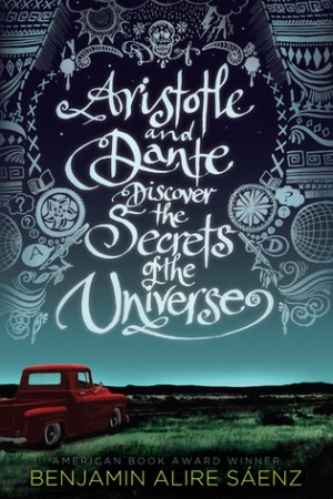 Aristotle and Dante Discover the Secrets of the Universe (Aristotle and Dante Discover the Secrets of the Universe, #1) pdf books