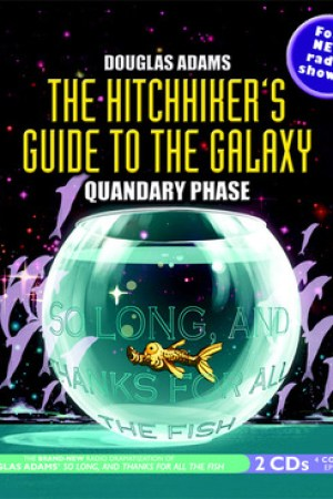 The Hitchhiker's Guide to the Galaxy: Quandary Phase (Hitchhiker's Guide: Radio Play, #4) pdf books