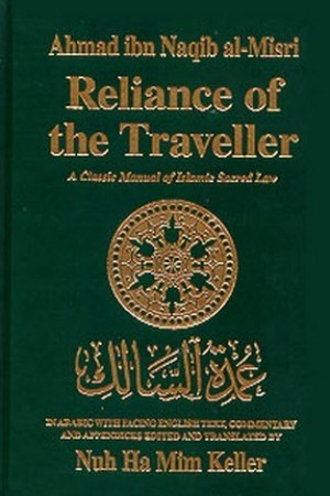 Reliance of the Traveller: A Classic Manual of Islamic Sacred Law