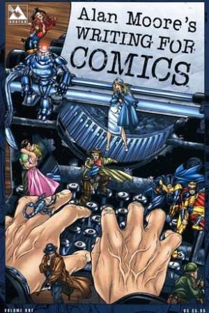 Alan Moore's Writing for Comics pdf books