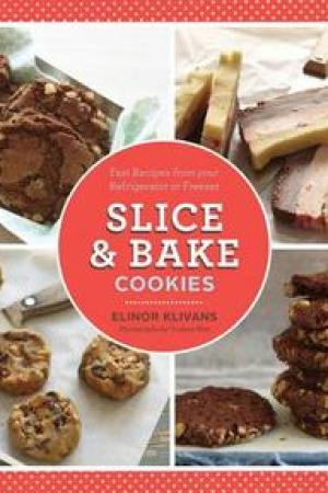 Slice Bake Cookies Fast Recipes from your Refrigerator or Freezer