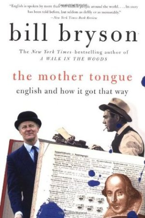 The Mother Tongue: English and How It Got That Way pdf books