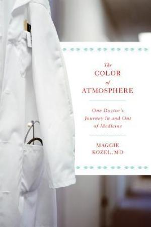 The Color of Atmosphere: One Doctor's Journey in and Out of Medicine pdf books