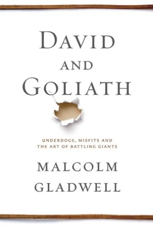 David and Goliath: Underdogs, Misfits, and the Art of Battling Giants pdf books