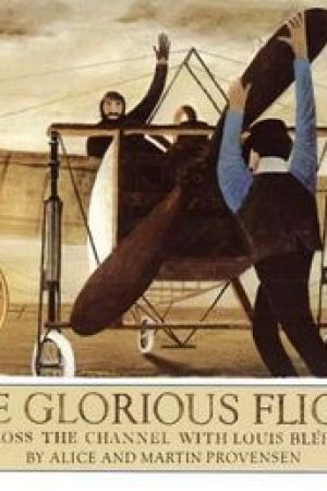 The Glorious Flight Across the Channel with Louis Bleriot July
