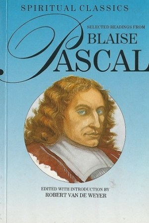 Selected Readings from Blaise Pascal Spiritual Classics