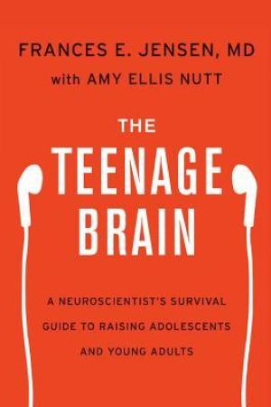 The Teenage Brain: A Neuroscientist's Survival Guide to Raising Adolescents and Young Adults pdf books