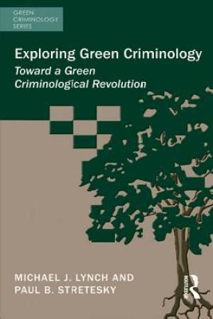 Exploring Green Criminology: Toward a Green Criminological Revolution pdf books