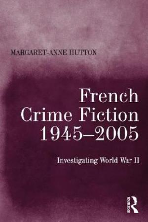 French Crime Fiction, 1945-2005: Investigating World War II pdf books