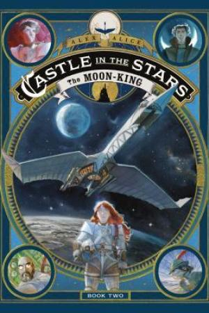 Castle in the Stars The Moon King