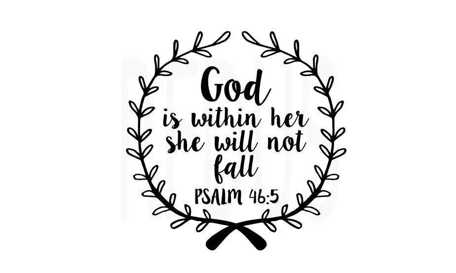 god is within her she will not fall psalm 46:5 SVG Cricut