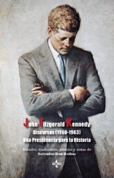 El escritor español Salvador Rus Rufino publica un libro con los discursos más relevantes de J.F ...