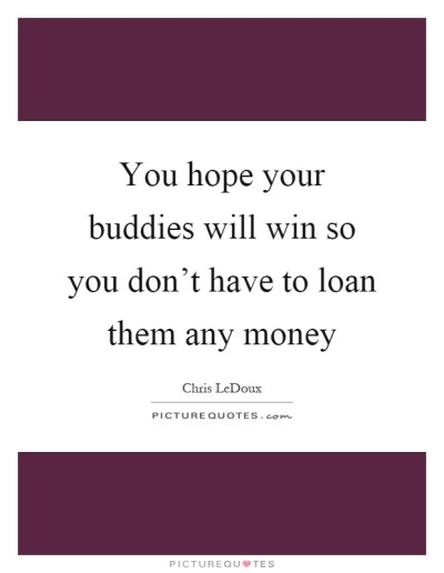 Buddies Quotes   Buddies Sayings   Buddies Picture Quotes