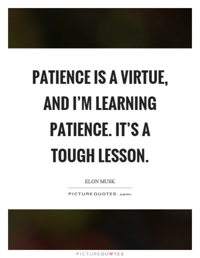 Patience Is A Virtue Quotes & Sayings | Patience Is A Virtue Picture Quotes