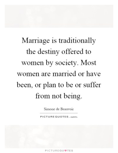 Marriage is traditionally the destiny offered to women by ...