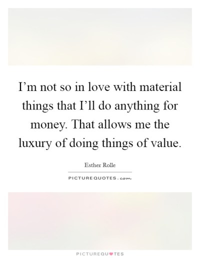 Value Of Things Quotes & Sayings | Value Of Things Picture Quotes